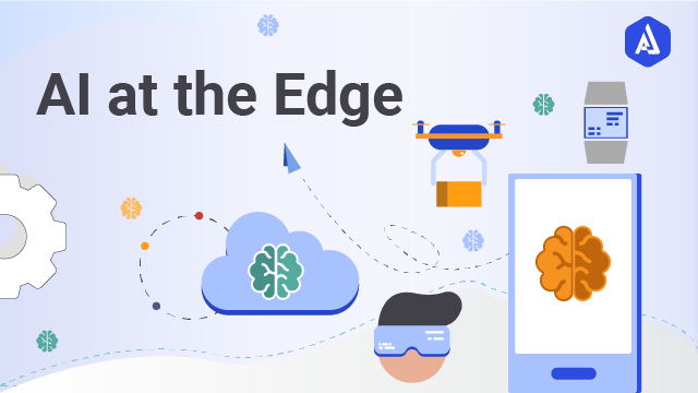Enabling Artificial Intelligence (AI) Solutions on Edge
