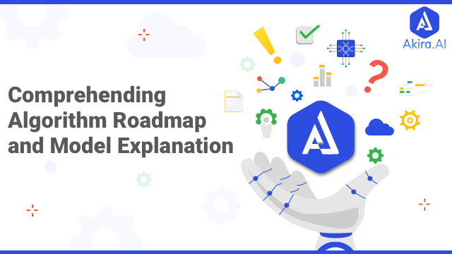 Roadmap for Algorithm and Model Explanation