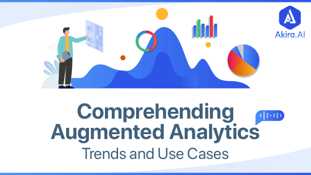 Understanding Augmented Analytics Latest Trends and Use Cases