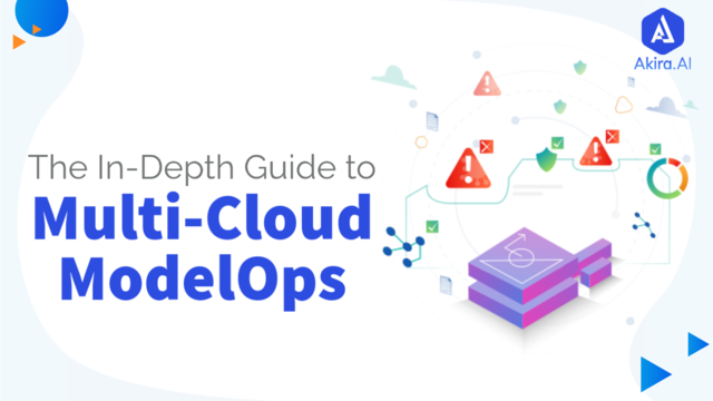 What is Multi-Cloud ModelOps, its Benefits, and Features?